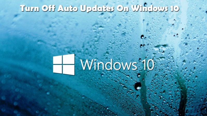 turn off auto update in Windows 10